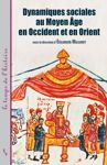 Dynamiques sociales au Moyen Âge, en Occident et en Orient