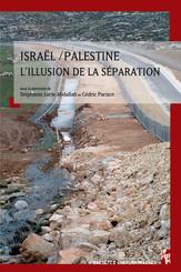 Israël/Palestine, l'illusion de la séparation