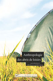 Les campeurs universitaires et leurs abris de loisirs: histoire d'une utopie