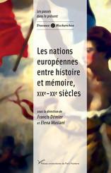 Les nations européennes entre histoire et mémoire, xixe-xxe siècles