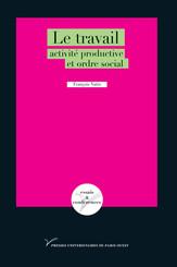 Le travail: activité productive et ordre social