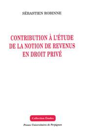 Contribution à l'étude de la notion de revenus en droit privé