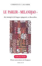 Le parler « melandjao » des immigrés de langue espagnole en Roussillon