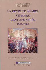 La révolte du Midi viticole cent ans après, 1907-2007