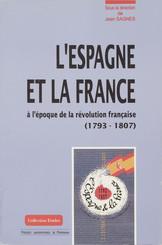 L'Espagne et la France à l'époque de la Révolution française (1793-1807)