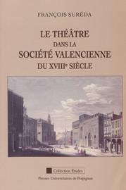 Le théâtre dans la société valencienne du XVIIIe siècle