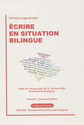 Écrire en situation bilingue – Volume I