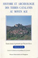 Histoire et archéologie des terres catalanes au Moyen Âge