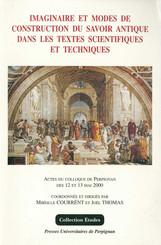 Imaginaire et modes de construction du savoir antique dans les textes scientifiques et techniques
