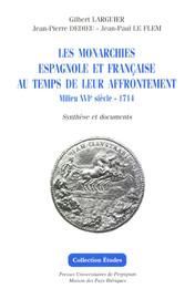 Les monarchies espagnole et française au temps de leur affrontement