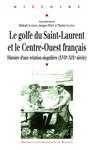 Le golfe du Saint-Laurent et le Centre-Ouest français
