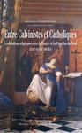 Entre calvinistes et catholiques