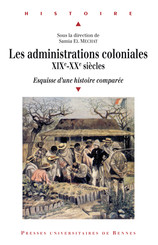 Les administrations coloniales, XIXe-XXe siècles