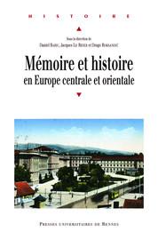 Mémoire et histoire en Europe centrale et orientale