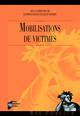 6. Les «victimes»: label ou groupe mobilisé? Éléments de discussion des effets sociaux de la catégorisation