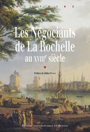 Les négociants de La Rochelle au xviiie siècle