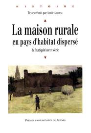 Apports récents de l'archéologie à la connaissance des maisons rurales et de leurs annexes aux XVIIIe et XIXe siècles en Normandie
