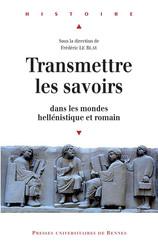 Transmettre les savoirs dans les mondes hellénistique et romain