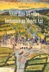 Vivre dans les villes bretonnes au Moyen Âge