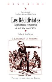Relégation collective ou individuelle: une condition juridique spéciale pour les récidivistes, XIXe-XXe siècles