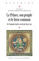 Le prince, son peuple et le bien commun