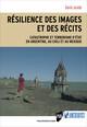 Résilience des images et des récits