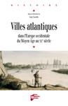 Villes atlantiques dans l'Europe occidentale du Moyen Âge au XXe siècle