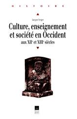 Culture, enseignement et société en Occident aux XIIe et XIIIe siècles