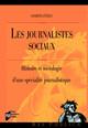 1. Le «Mouvement social»: l'invention d'une spécialité journalistique