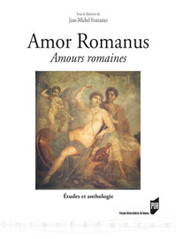 Amor Romanus – Amours romaines