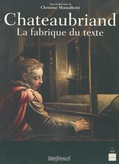 Chateaubriand, la fabrique du texte
