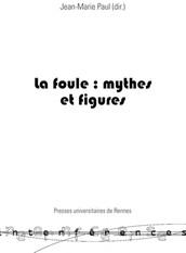 La foule : mythes et figures