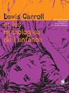 Lewis Carroll et les mythologies de l'enfance