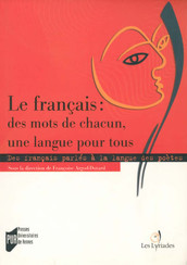 Le français : des mots de chacun, une langue pour tous