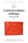 Un siècle de socialismes en Bretagne