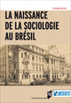 La naissance de la sociologie au Brésil
