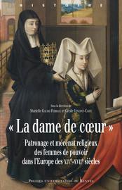 Le patronage religieux d'une princesse capétienne : dévotions, fondations et mécénat de Mahaut, comtesse d'Artois (1302-1329)
