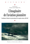L'imaginaire de l'aviation pionnière