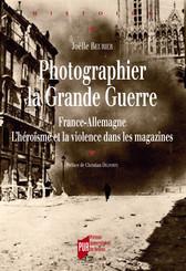 Photographier la Grande Guerre