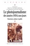 Le photojournalisme des années 1930 à nos jours
