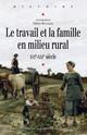Introduction. Travail et famille en milieu rural: entre économie du groupe domestique et mobilités individuelles1
