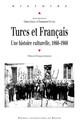 Extraversion et dépendances. Les termes de l'échange culturel franco-turc de la guerre de Crimée à la guerre froide