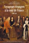 Voyageurs étrangers à la cour de France, 1589-1789