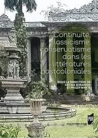 Continuité, classicisme, conservatisme dans les littératures postcoloniales