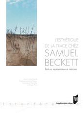 L'esthétique de la trace chez Samuel Beckett