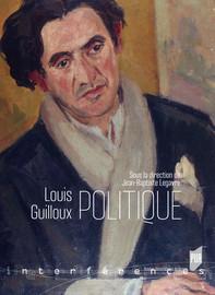 Louis Guilloux et la politique : un moi divisé ?