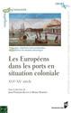 Les ports coloniaux comme lieux de pénétration et de pratique de la médecine européenne