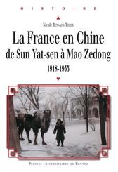 La France en Chine de Sun Yat-sen à Mao Zedong, 1918-1953