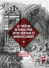 Le théâtre de Dumas père, entre héritage et renouvellement