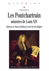 Les Pontchartrain, ministres de Louis XIV